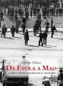 Da Evola a Mao - La destra radicale dal neofascismo ai nazimaoi...