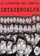 Zetazeroalfa – La Dittatura Del Sorr...